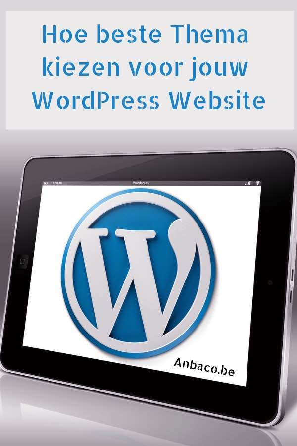 Hoe een goed thema kiezen voor je WordPress website...